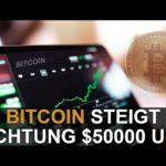 BITCOIN RICHTUNG $50000 USD