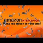 Amazon Interceptor 💸How to Make Money Online 2021 💸 Make the Money of Your Life