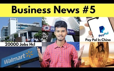 20000 Jobs Hcl,Xiaomi Blacklisted,Pay Pal in China,Bitcoin Hacked 9 crore,Walmart Loss,Paytm $400M