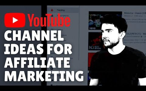 5 Affiliate Marketing YouTube Channel Ideas to Make Money Online