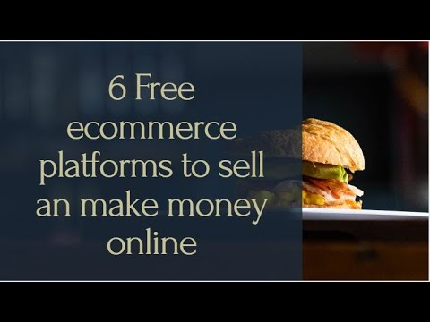 6 Free ecommerce platforms to sell and make money online(Without Payment to have an ecommerce store)