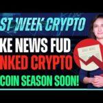 Fake News FUD Tanked Crypto (Altcoin Season Soon!) - Last Week Crypto
