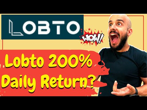 Lobto Review : Legit 200% Daily Bitcoin Return or Scam?