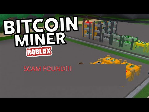 SCAM FOUND  BITCOIN MINER ROBLOX GLITCH