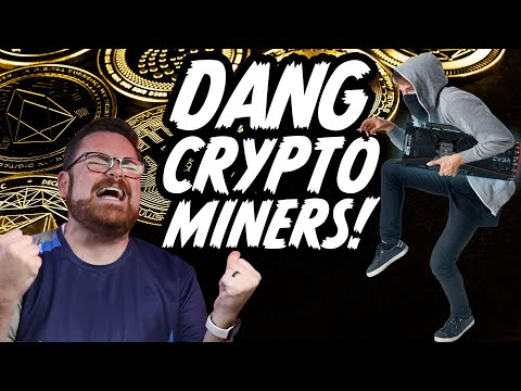 Crypto Miners aren't just stealing our GPUs?