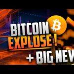 BITCOIN EXPLOSE PLUS BIG NEWS ! 🚀
