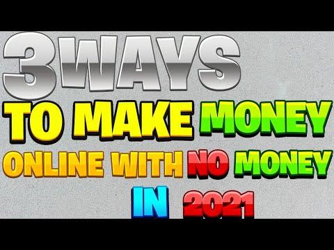 3 Ways to Make MONEY ONLINE with NO money in 2021