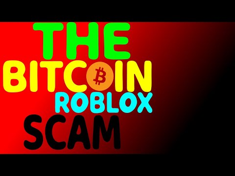 The BITCOIN ROBLOX SCAM!