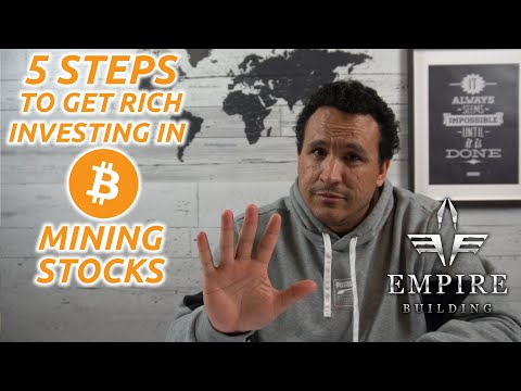 5 Steps to get rich investing in bitcoin mining stocks