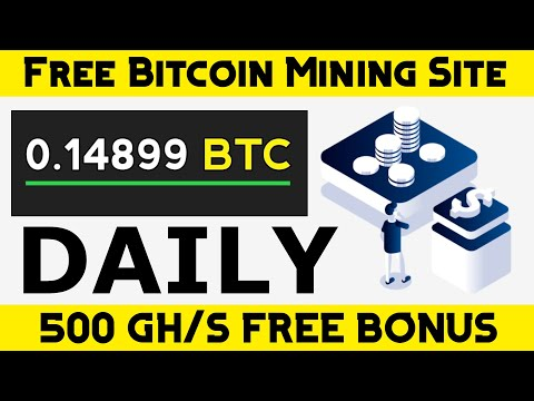 New Free Bitcoin Mining Site 2021 - 500 Gh/s Signup Bonus