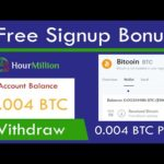 HourMillion - New Free Bitcoin Mining Site 2021 - Free Signup Bonus 0.004 Bitcoin Live Payment Proof