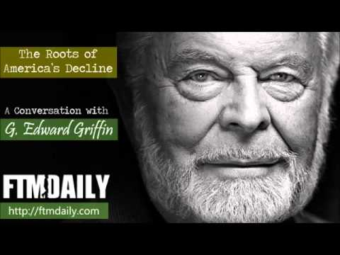 The Roots of America's Decline: A Conversation with G. Edward Griffin