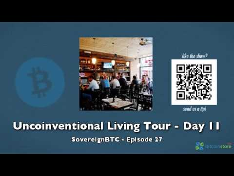 Uncoinventional Living Tour Day 11 – SovereignBTC Episode 27